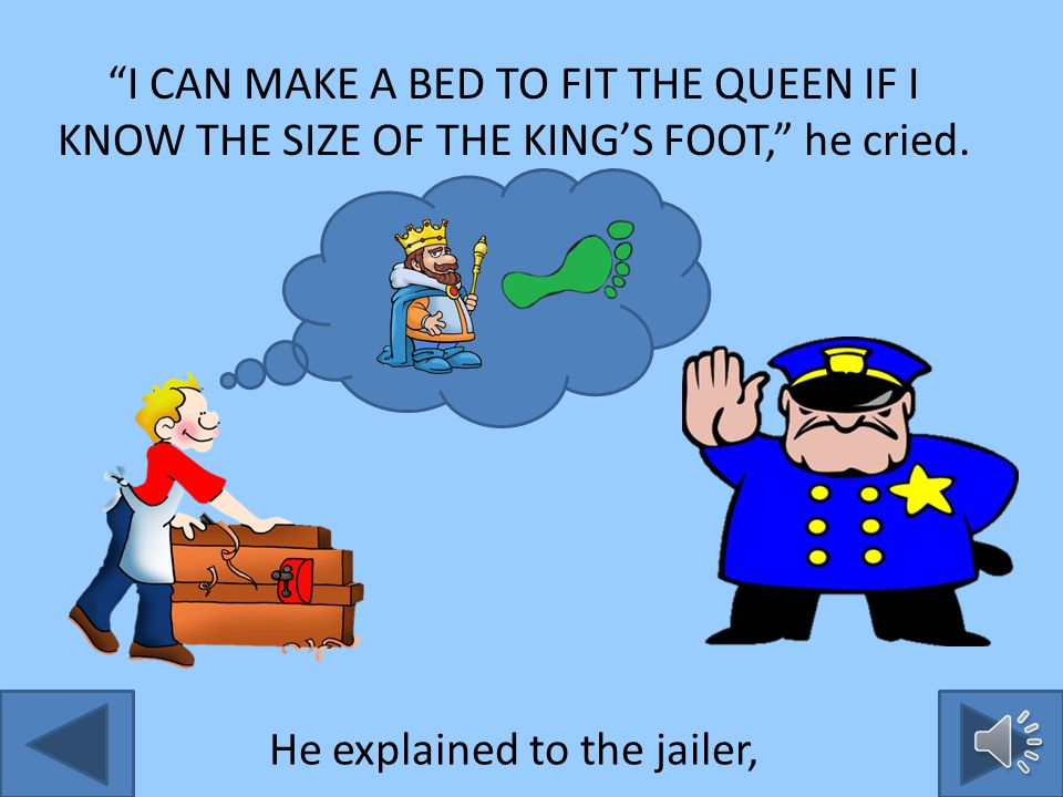 A bed that was three King's feet wide and six King's feet long was naturally bigger than a bed that was three apprentice feet wide and six apprentice feet long.