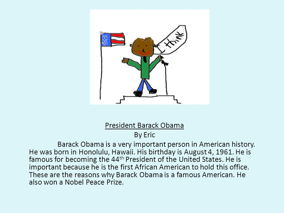 President Barack Obama By Eric Barack Obama is a very important person in American history.