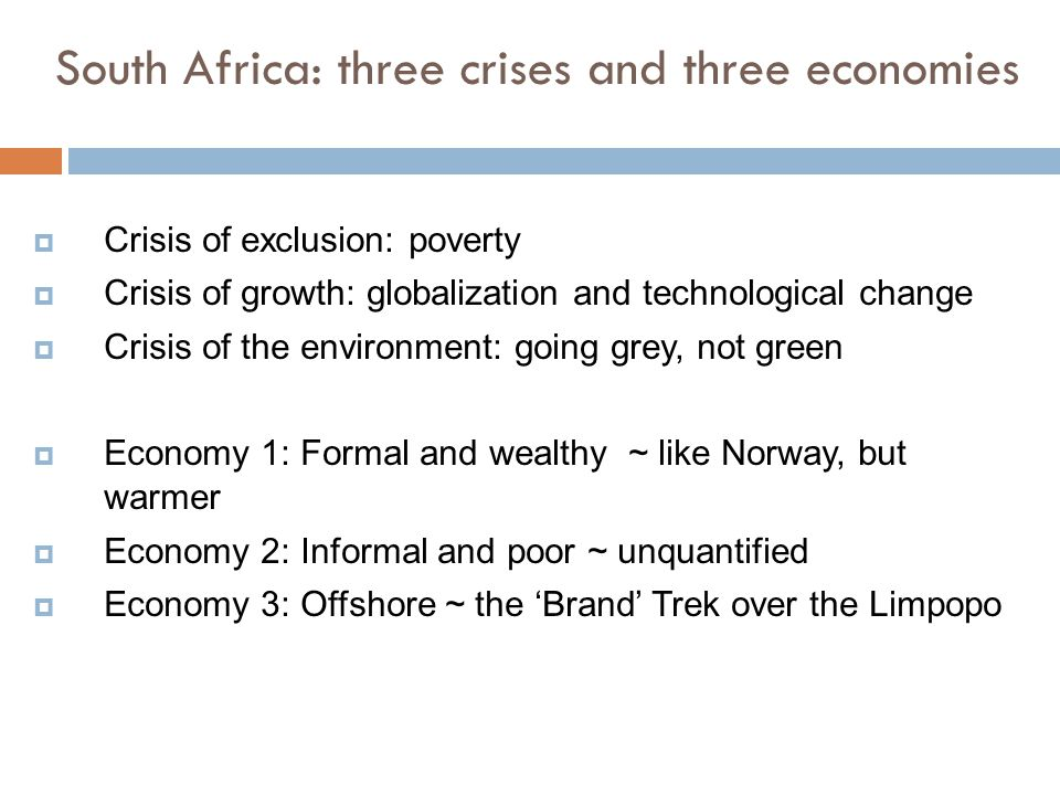  Crisis of exclusion: poverty  Crisis of growth: globalization and technological change  Crisis of the environment: going grey, not green  Economy