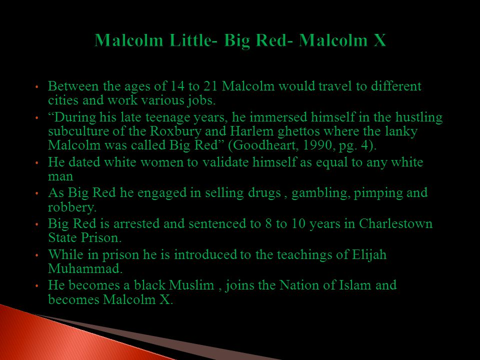 In Malcolm's eyes Elijah Muhammad served as a father figure, a mentor, a guide and a coach, providing Malcolm X with a deepening sense of self-worth (LaMothe, 2011, pg.546).
