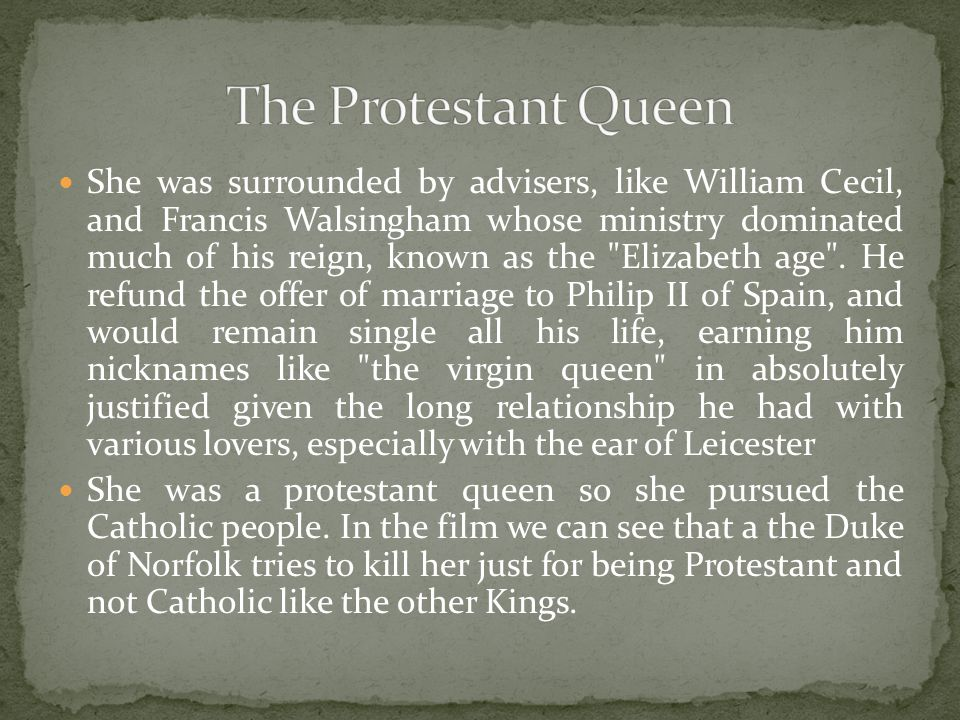 She was surrounded by advisers, like William Cecil, and Francis Walsingham whose ministry dominated much of his reign, known as the Elizabeth age .