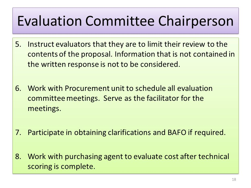 Evaluation Committee Chairperson 5.Instruct evaluators that they are to limit their review to the contents of the proposal. Information that is not co
