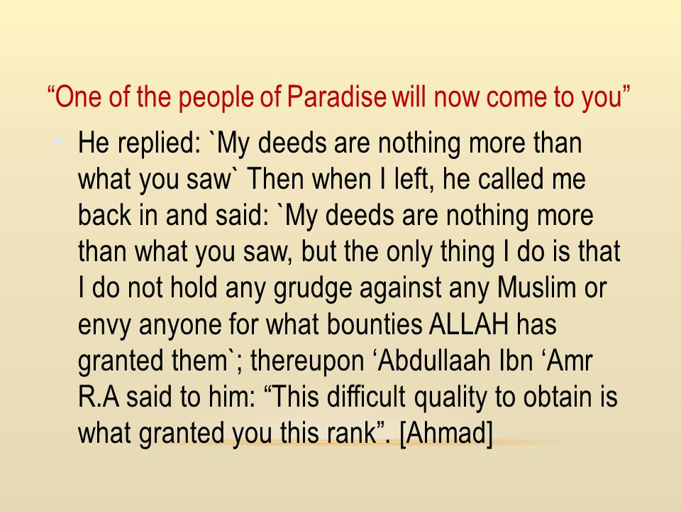 He replied: `My deeds are nothing more than what you saw` Then when I left, he called me back in and said: `My deeds are nothing more than what you sa