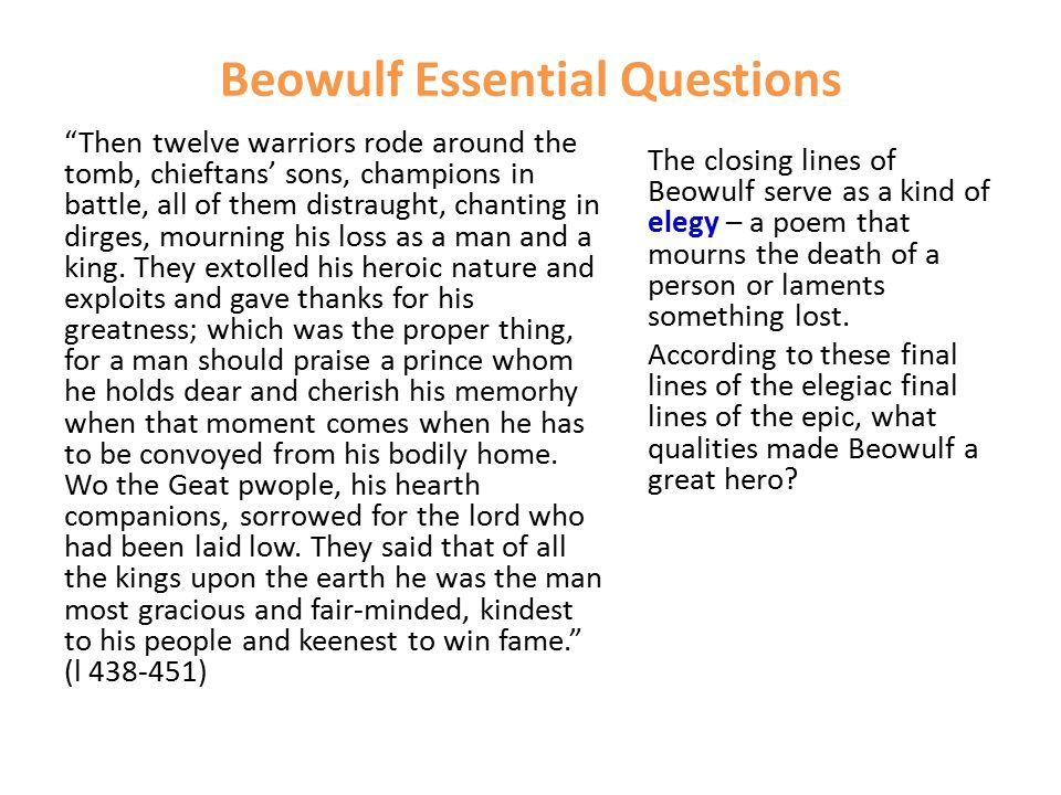 """Beowulf Essential Questions """"Then twelve warriors rode around the tomb, chieftans' sons, champions in battle, all of them distraught, chanting in dirg"""
