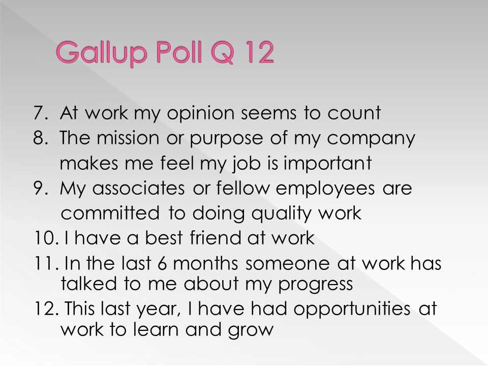  How many of our employees can answer these questions positively.