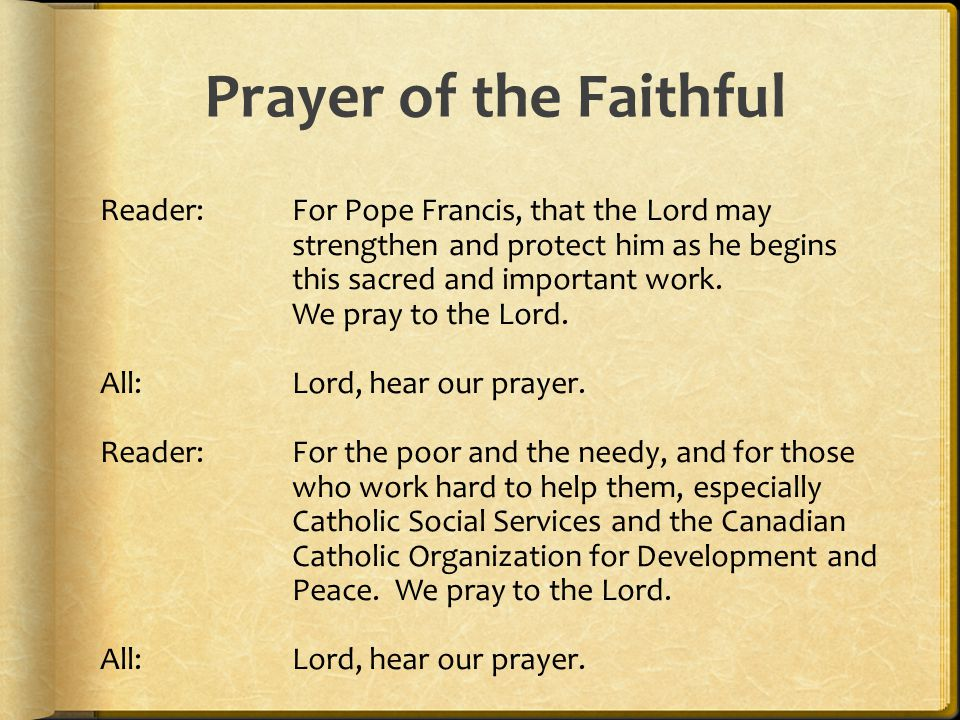 Prayer of the Faithful Reader:For Pope Francis, that the Lord may strengthen and protect him as he begins this sacred and important work.