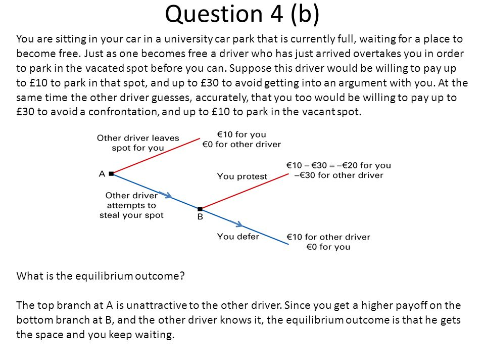 Question 4 (b) You are sitting in your car in a university car park that is currently full, waiting for a place to become free.