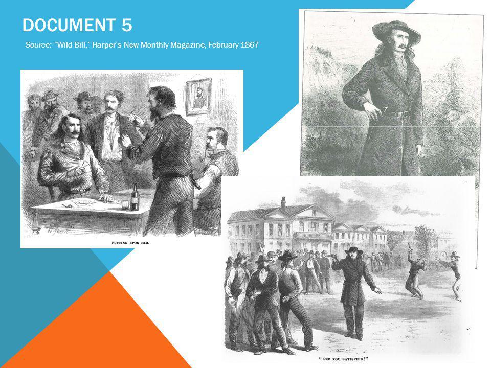DOCUMENT 5 Source: Wild Bill, Harper's New Monthly Magazine, February 1867