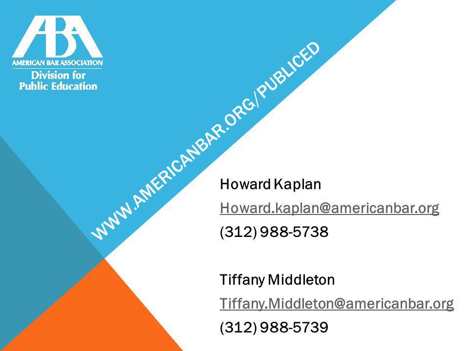 WWW.AMERICANBAR.ORG/PUBLICED Howard Kaplan Howard.kaplan@americanbar.org (312) 988-5738 Tiffany Middleton Tiffany.Middleton@americanbar.org (312) 988-5739