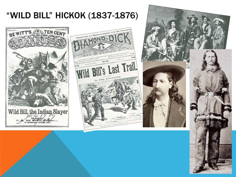 WILD BILL HICKOK (1837-1876)