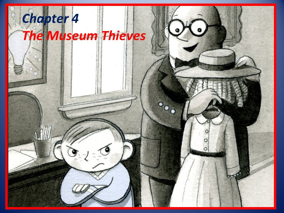 Chapter 4 The Museum Thieves