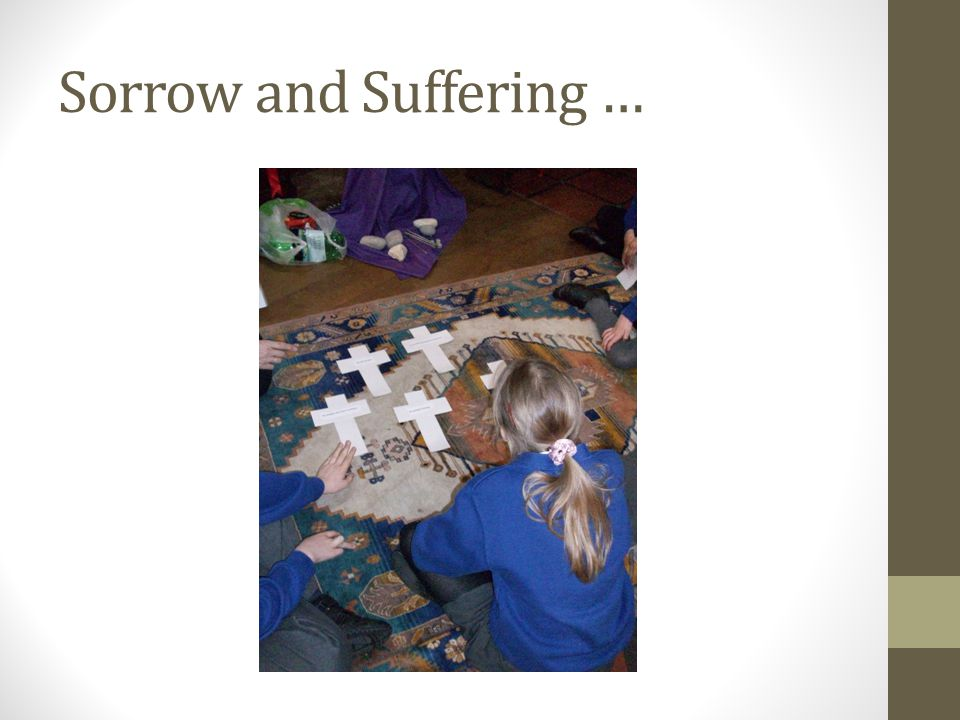 Sorrow and Suffering …