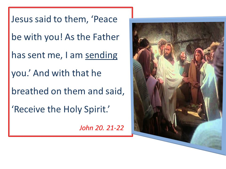 Jesus said to them, 'Peace be with you.