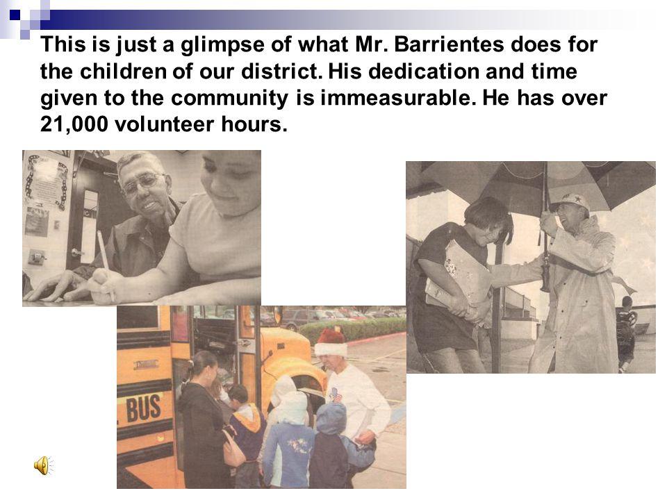 Edinburg Schools… Mr. Barrientes has left his fingerprints on the hearts of so many children in the Edinburg School District.