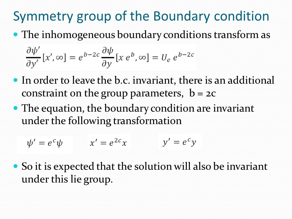 Symmetry group of the Boundary condition The inhomogeneous boundary conditions transform as In order to leave the b.c.
