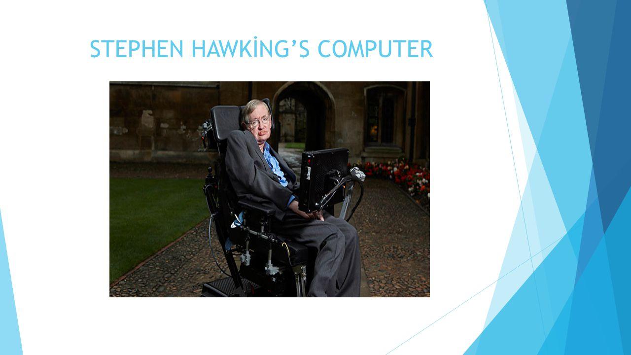 STEPHEN HAWKİNG'S COMPUTER