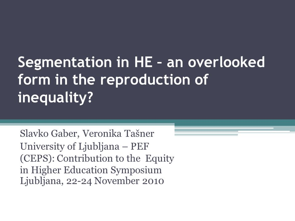 Segmentation in HE – an overlooked form in the reproduction of inequality.