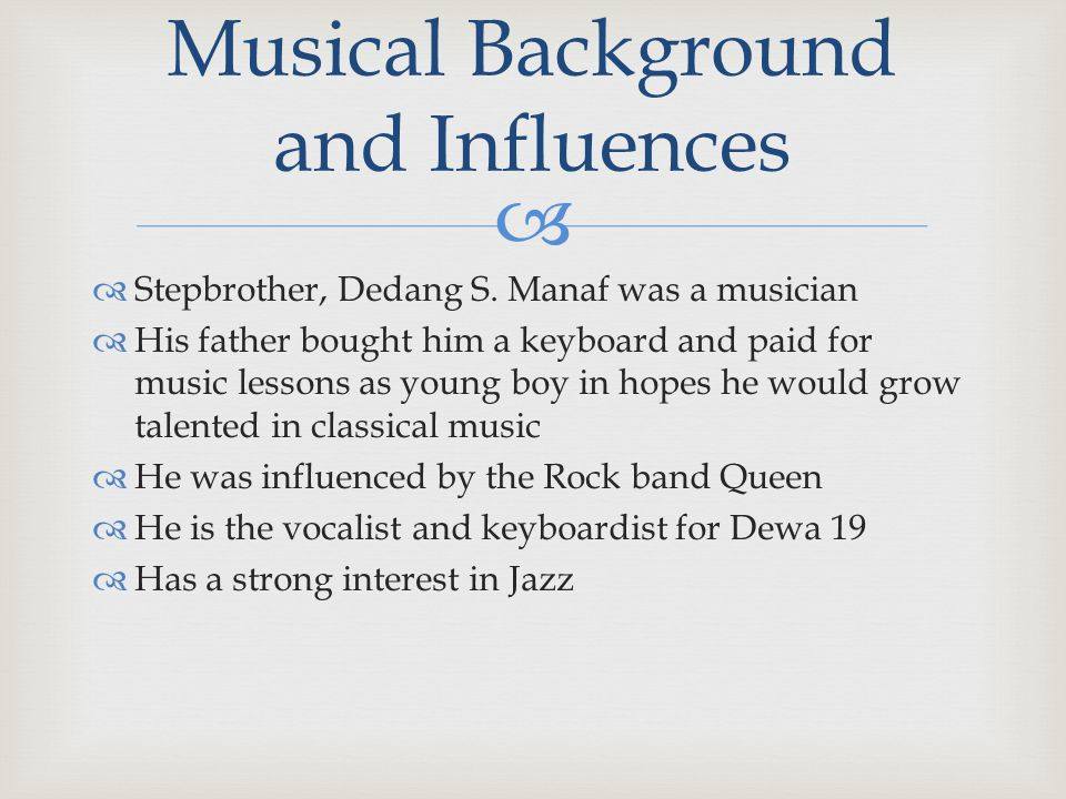   He has incorporated some traditional elements of Indonesian regional music into his mostly Western and modern style  Dewa 19 has released many popular and best-selling albums and is still a large force in the Indonesian music arena  The Rock is extremely popular in Indonesia as well  Collaboration with other artists  Judge for Indonesian Idol and the X-Factor Indonesia  Disseminates music through albums and tours About the Music and Reaching Audience