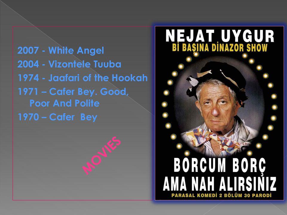 2007 - White Angel 2004 - Vizontele Tuuba 1974 - Jaafari of the Hookah 1971 – Cafer Bey.