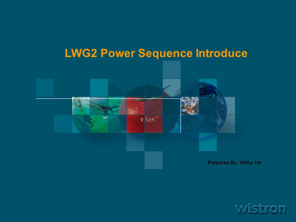 1 LWG2 Power Sequence Introduce Prepared By: Withy He