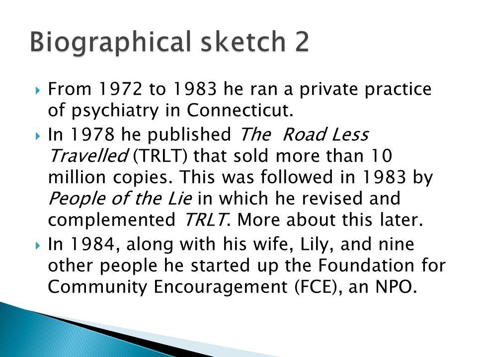  From 1972 to 1983 he ran a private practice of psychiatry in Connecticut.  In 1978 he published The Road Less Travelled (TRLT) that sold more than