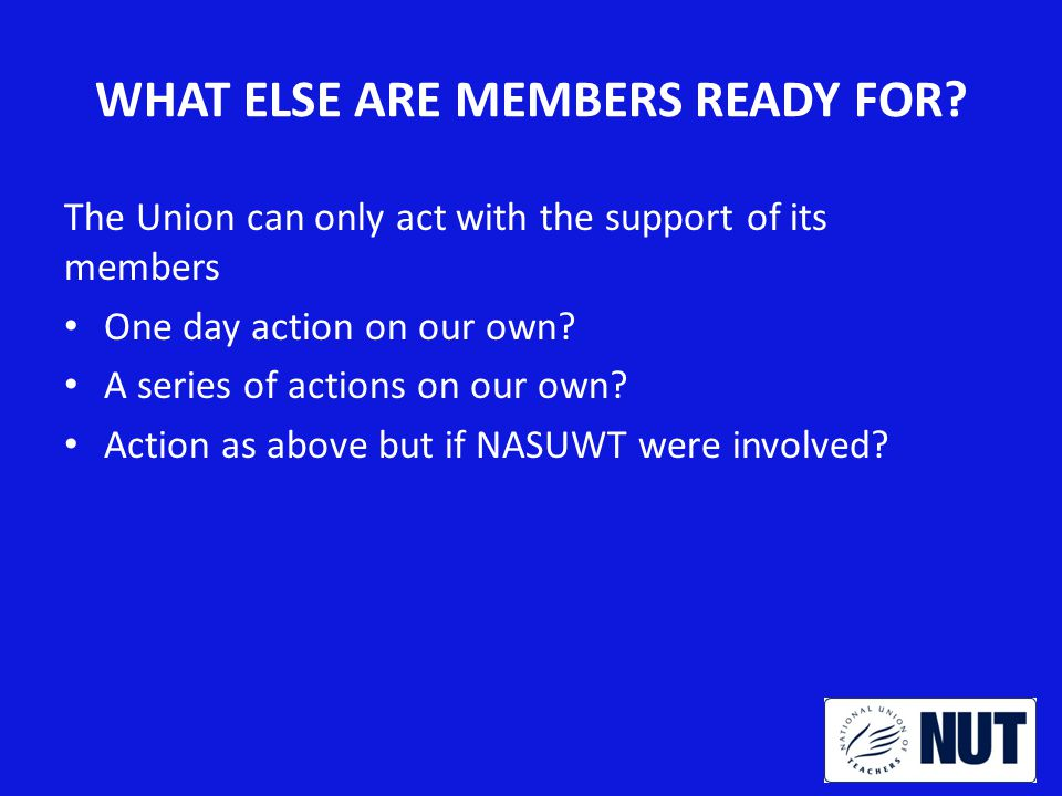 WHAT ELSE ARE MEMBERS READY FOR.