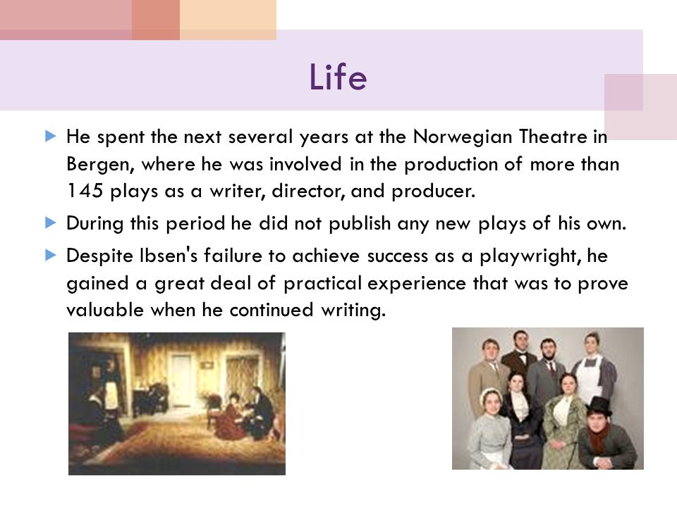 Life  He spent the next several years at the Norwegian Theatre in Bergen, where he was involved in the production of more than 145 plays as a writer, director, and producer.