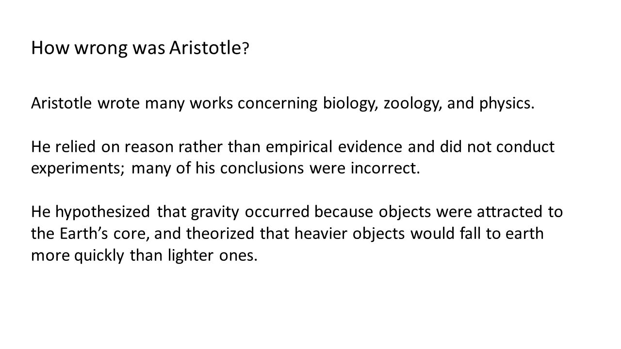 Aristotle wrote many works concerning biology, zoology, and physics.