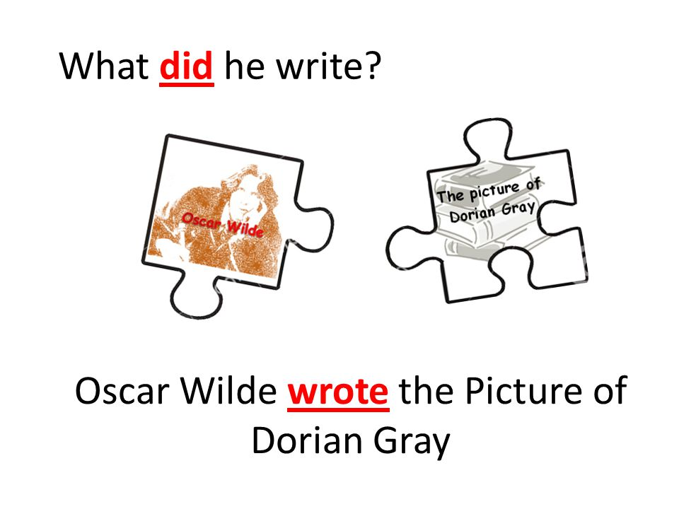 Oscar Wilde wrote the Picture of Dorian Gray What did he write