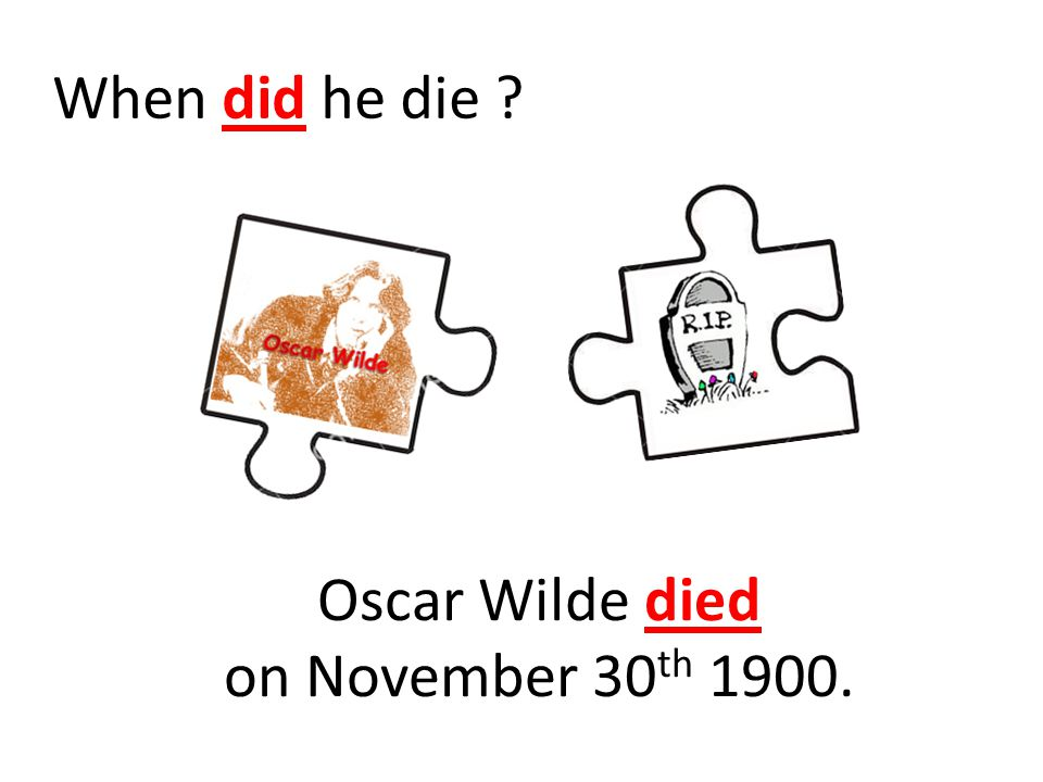When did he die Oscar Wilde died on November 30 th 1900.