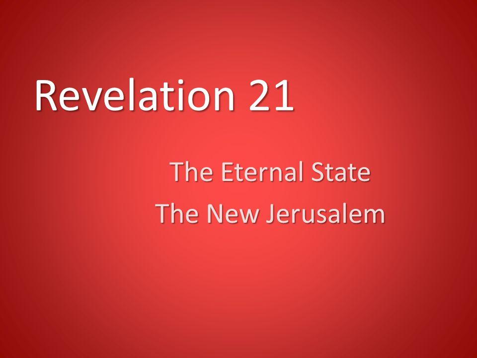 Revelation 21 The Eternal State The New Jerusalem