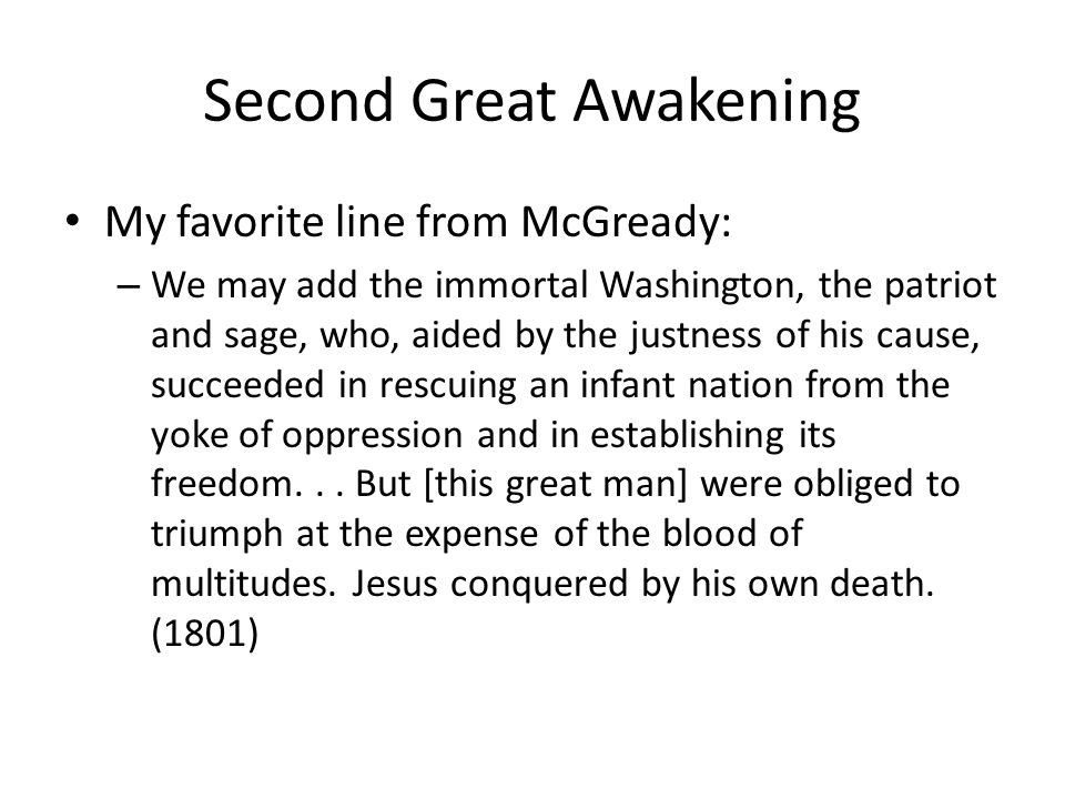 Second Great Awakening McGready was a powerful preacher who focused on sin and repentance.