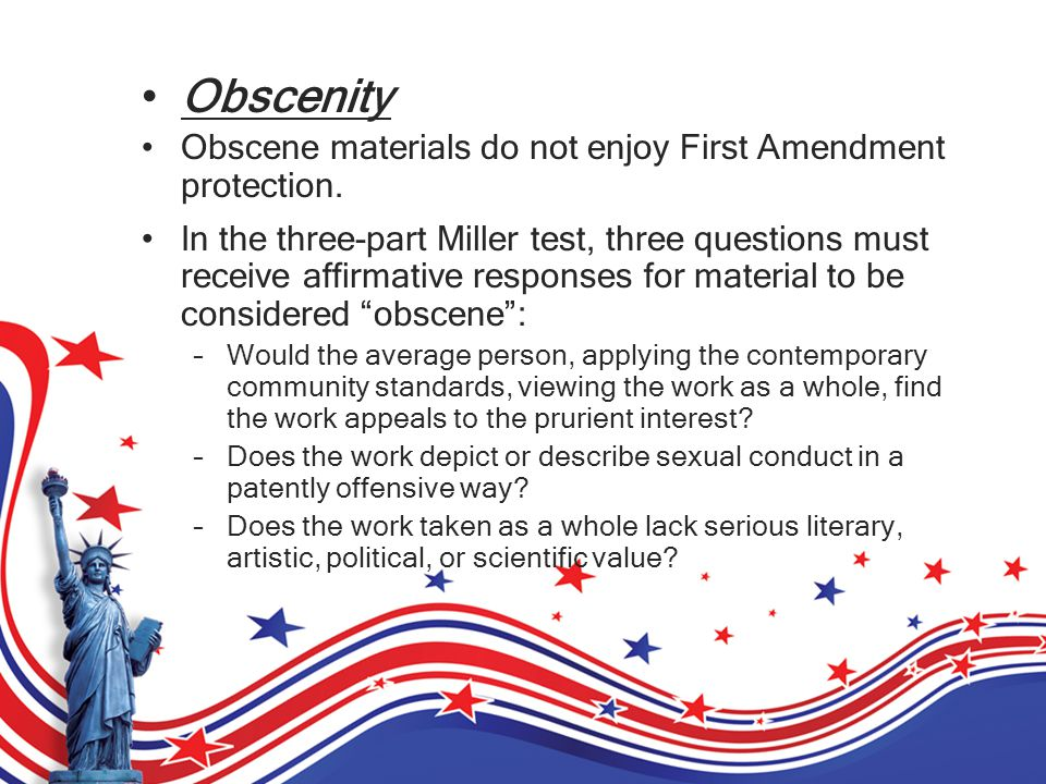 Obscenity Obscene materials do not enjoy First Amendment protection.