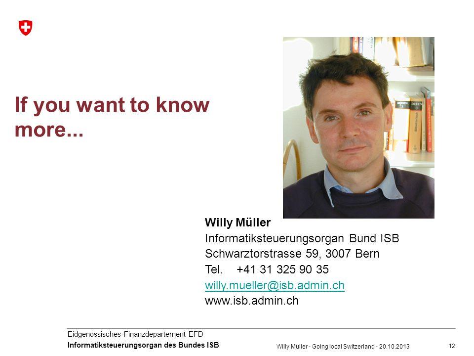 12 Eidgenössisches Finanzdepartement EFD Informatiksteuerungsorgan des Bundes ISB If you want to know more...