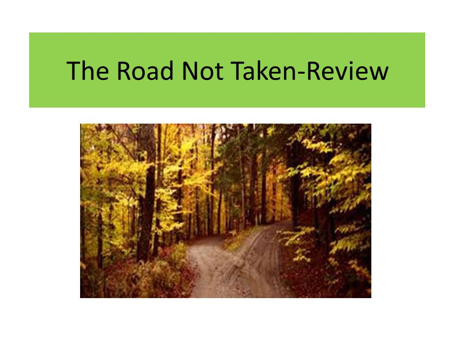 The Road Not Taken-Review