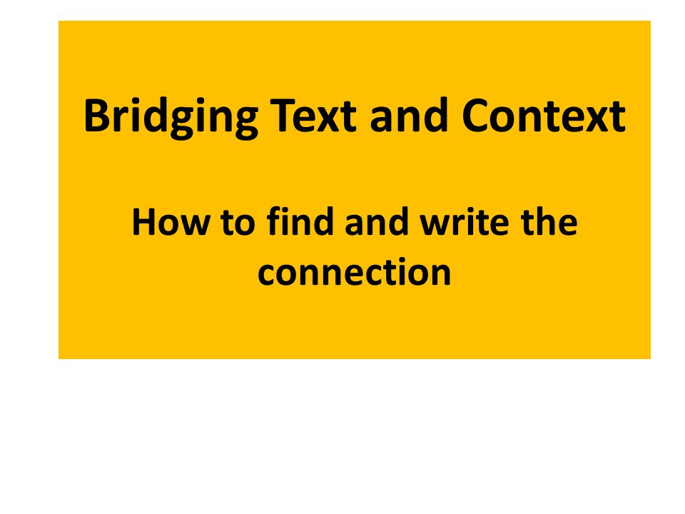 Stages in Writing the Bridging Read the task carefully and translate difficult words.