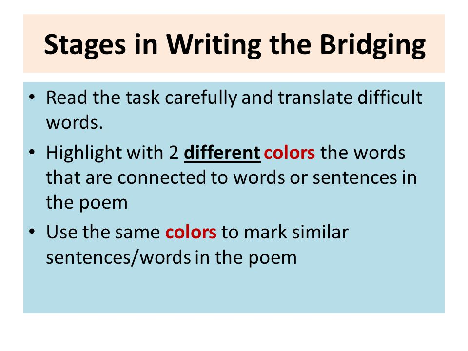 And now let's start writing… Start your essay with There is a connection between the information and the poem Make the first connection: From the information I learned that…(Copy the first sentence you highlighted) Add This information is reflected in the poem. (Copy the similar words /sentences from the poem) Explain the connection Start your essay with There is a connection between the information and the poem Make the first connection: From the information I learned that…(Copy the first sentence you highlighted) Add This information is reflected in the poem. (Copy the similar words /sentences from the poem) Explain the connection