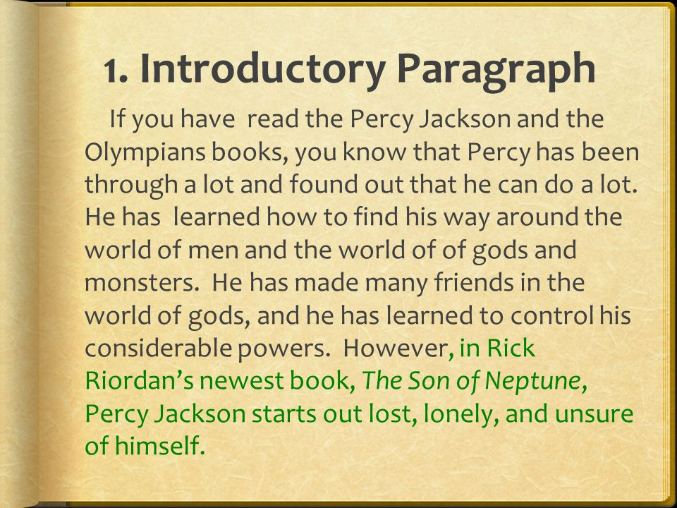 1. Introductory Paragraph If you have read the Percy Jackson and the Olympians books, you know that Percy has been through a lot and found out that he