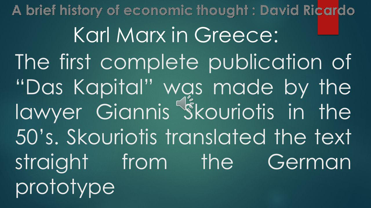 The attempts that were made later by Giannis Kordatos and D. Pournaras were also never completed Karl Marx in Greece: