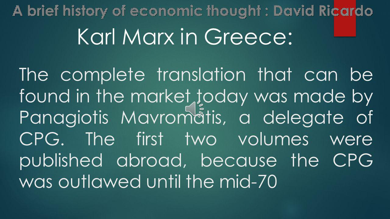 Skouriotis's translation was published in several issues at his own expenses between 1954 and 1960 Karl Marx in Greece: