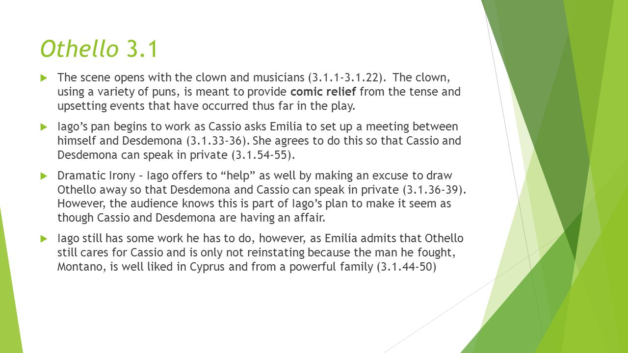 Othello 3.1  The scene opens with the clown and musicians (3.1.1-3.1.22).