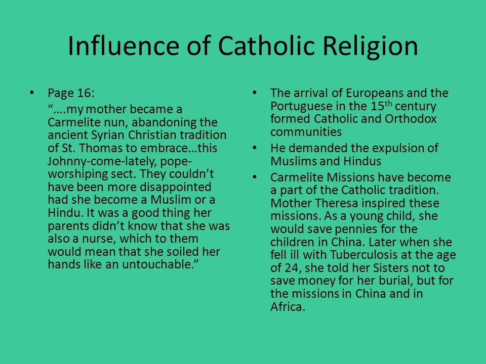 Influence of Catholic Religion Page 16: ….my mother became a Carmelite nun, abandoning the ancient Syrian Christian tradition of St.
