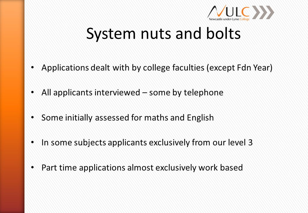 System nuts and bolts Applications dealt with by college faculties (except Fdn Year) All applicants interviewed – some by telephone Some initially ass