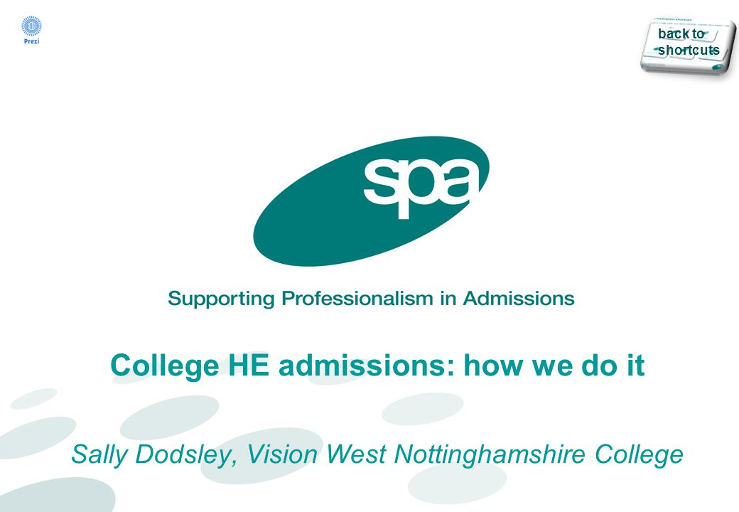 College HE admissions: how we do it Sally Dodsley, Vision West Nottinghamshire College back to shortcuts