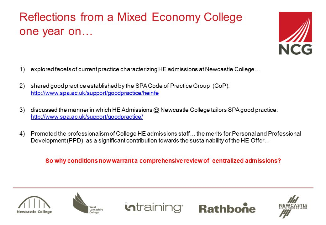 Reflections from a Mixed Economy College one year on… 1)explored facets of current practice characterizing HE admissions at Newcastle College… 2)share