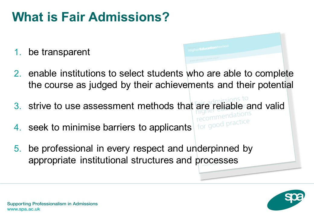 Equal opportunity for all individuals, regardless of background, to gain admission to a course suited to their ability and aspirations. What is Fair Admissions.