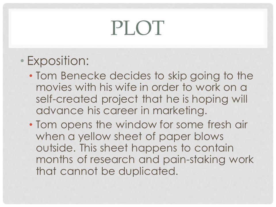 PLOT Rising Action: Tom decides the paper is too precious to lose and climbs out the window.