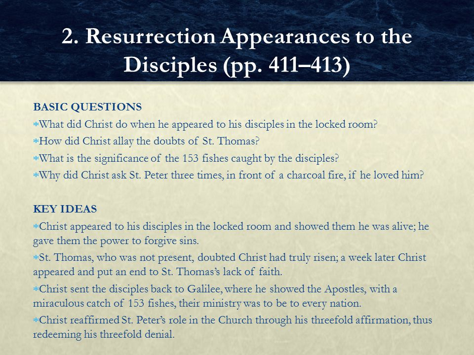 BASIC QUESTIONS  What did Christ do when he appeared to his disciples in the locked room?  How did Christ allay the doubts of St. Thomas?  What is