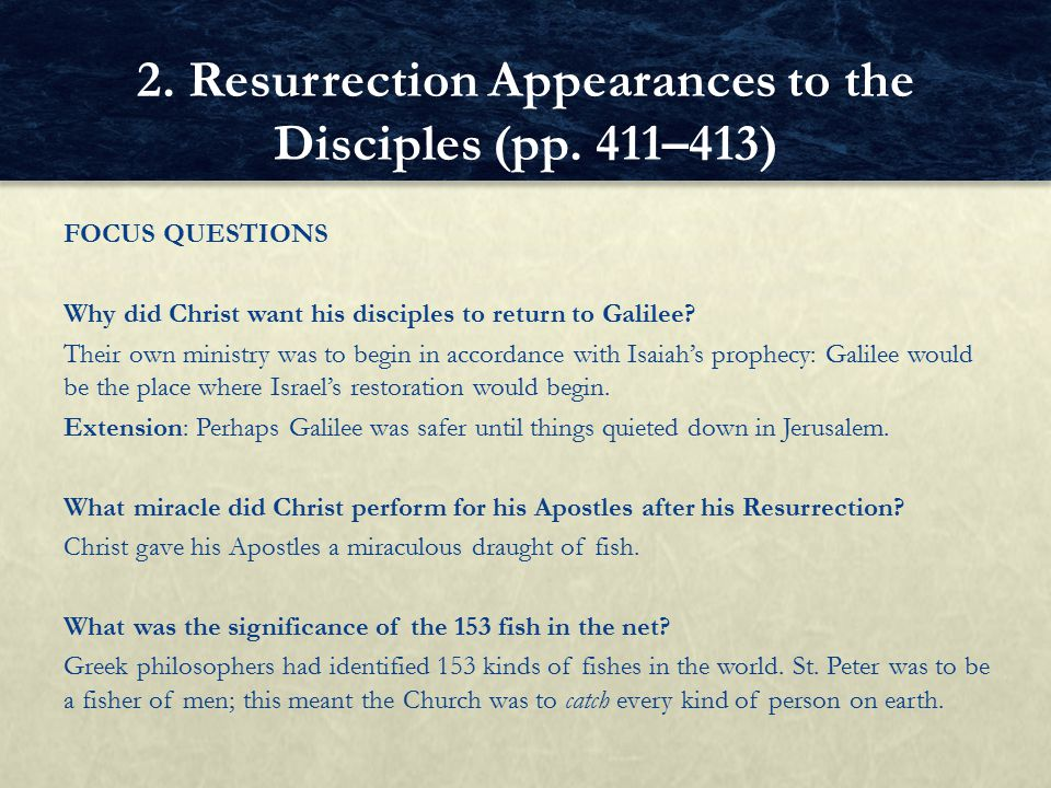 FOCUS QUESTIONS Why did Christ want his disciples to return to Galilee? Their own ministry was to begin in accordance with Isaiah's prophecy: Galilee