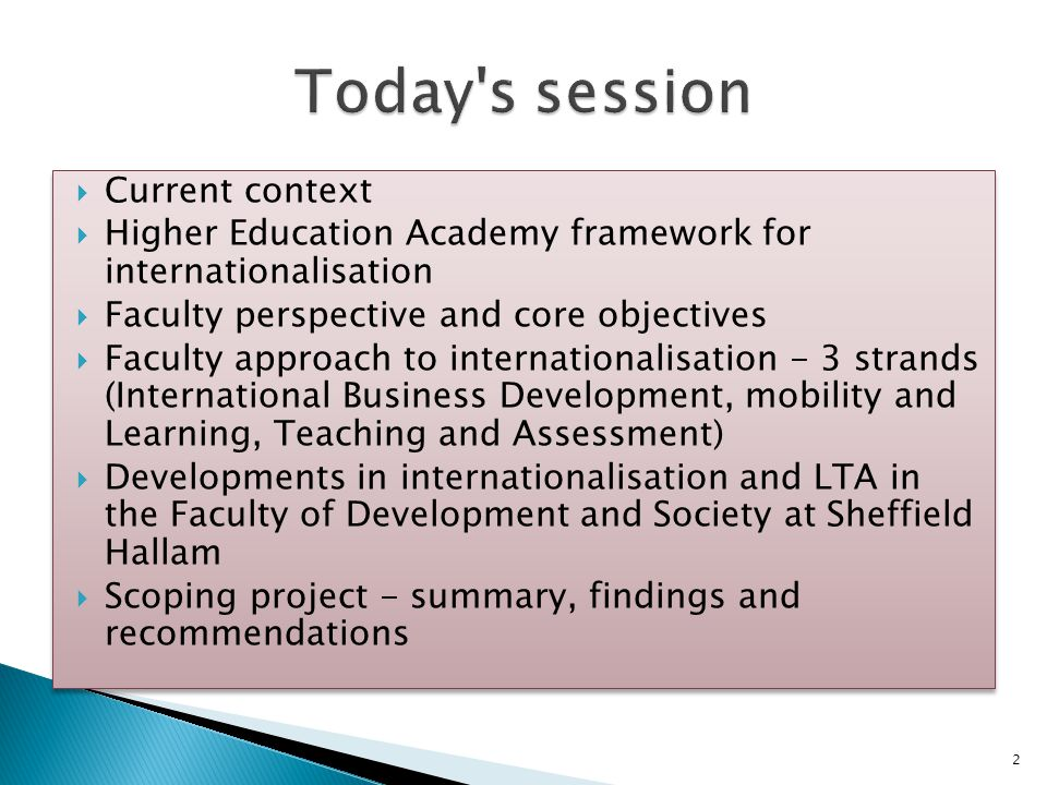  Current context  Higher Education Academy framework for internationalisation  Faculty perspective and core objectives  Faculty approach to intern